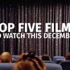 Warrington Guardian: Watch: Our top five films hitting the screens this December